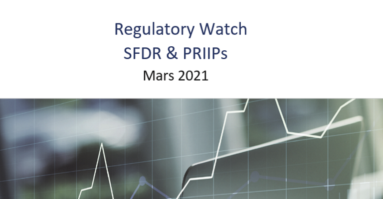 Our March Regulatory Watch is dedicated to SFDR and PRIIPs